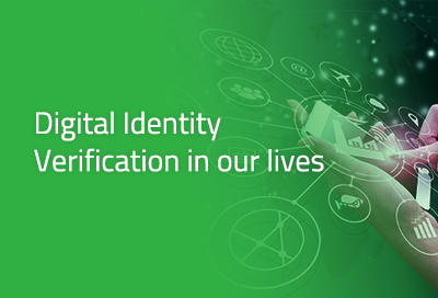 Discover how ADVANCE Digital Identity Verification benefits our daily life